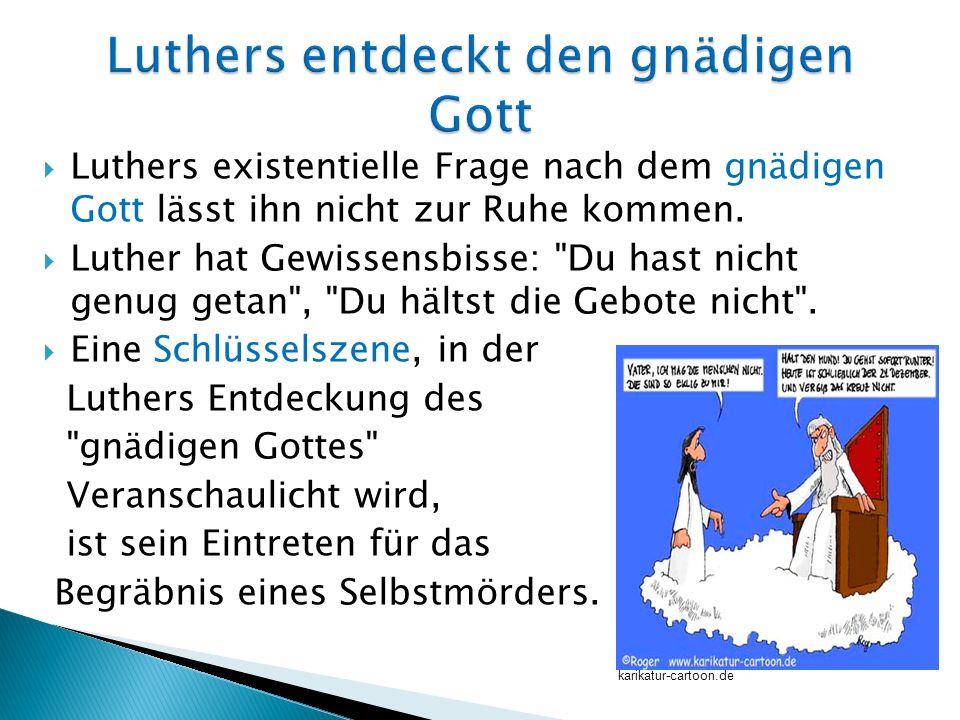 Luthers entdeckt den gnädigen Gott