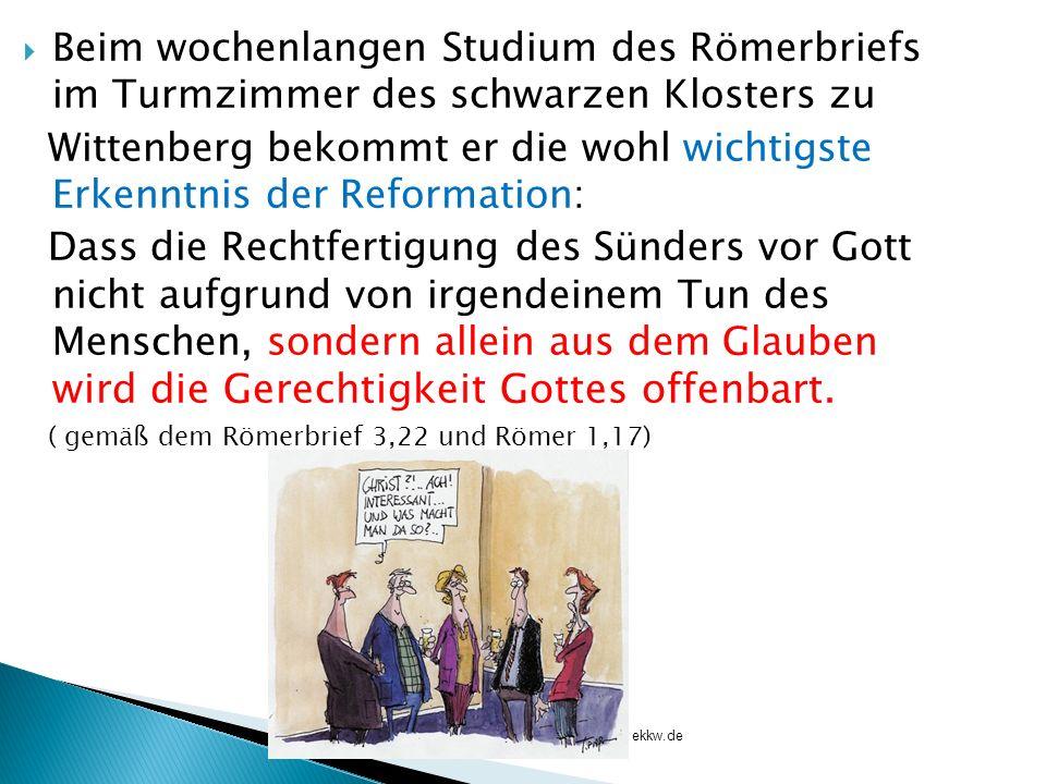 Wittenberg bekommt er die wohl wichtigste Erkenntnis der Reformation: