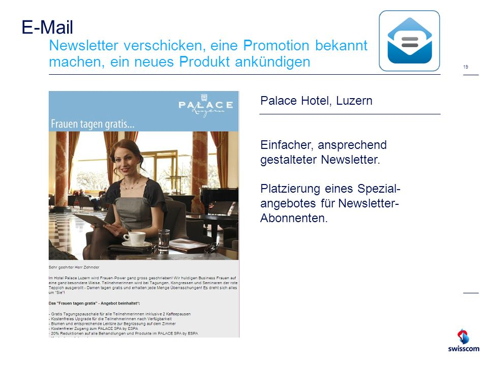 E-Mail Newsletter verschicken, eine Promotion bekannt machen, ein neues Produkt ankündigen