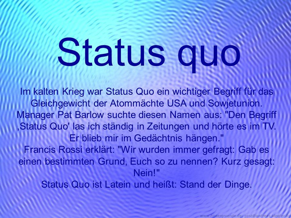 Status Quo ist Latein und heißt: Stand der Dinge.