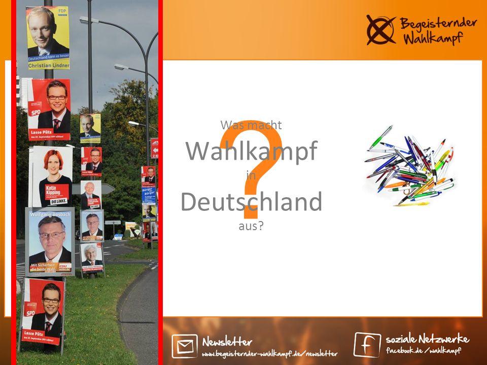 Was macht Wahlkampf in Deutschland aus