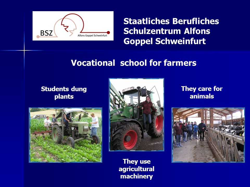 They use agricultural machinery