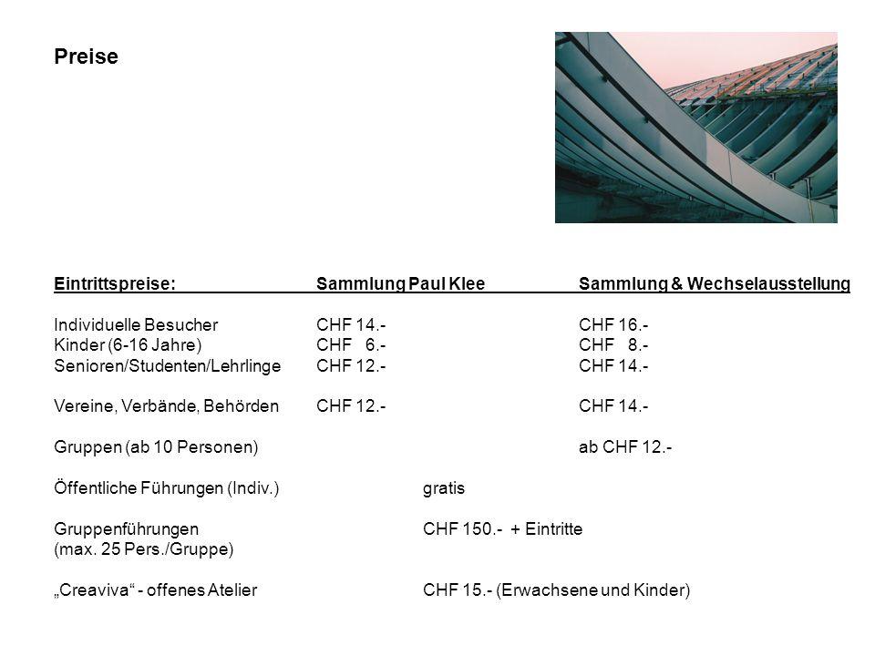 Preise Eintrittspreise: Sammlung Paul Klee Sammlung & Wechselausstellung. Individuelle Besucher CHF 14.- CHF 16.-