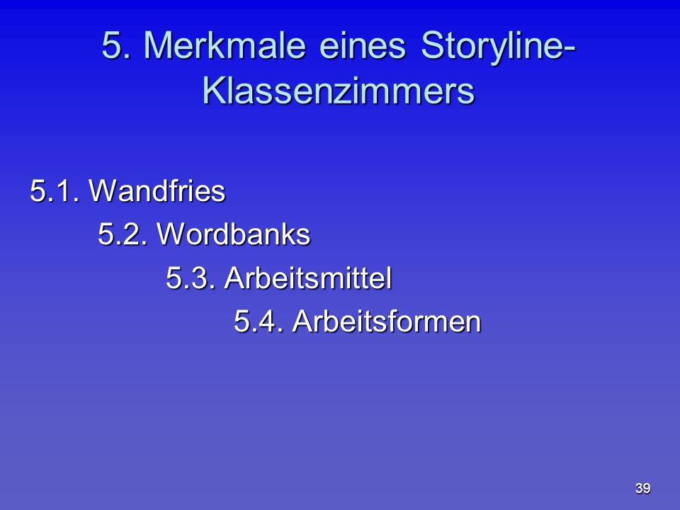 5. Merkmale eines Storyline- Klassenzimmers