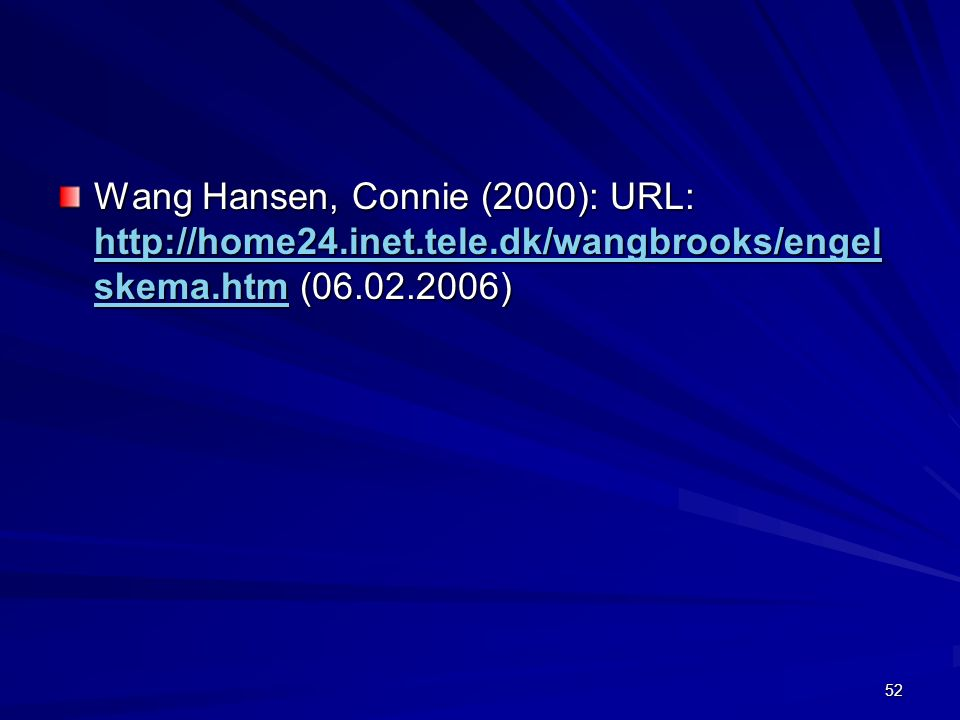Wang Hansen, Connie (2000): URL:   inet. tele