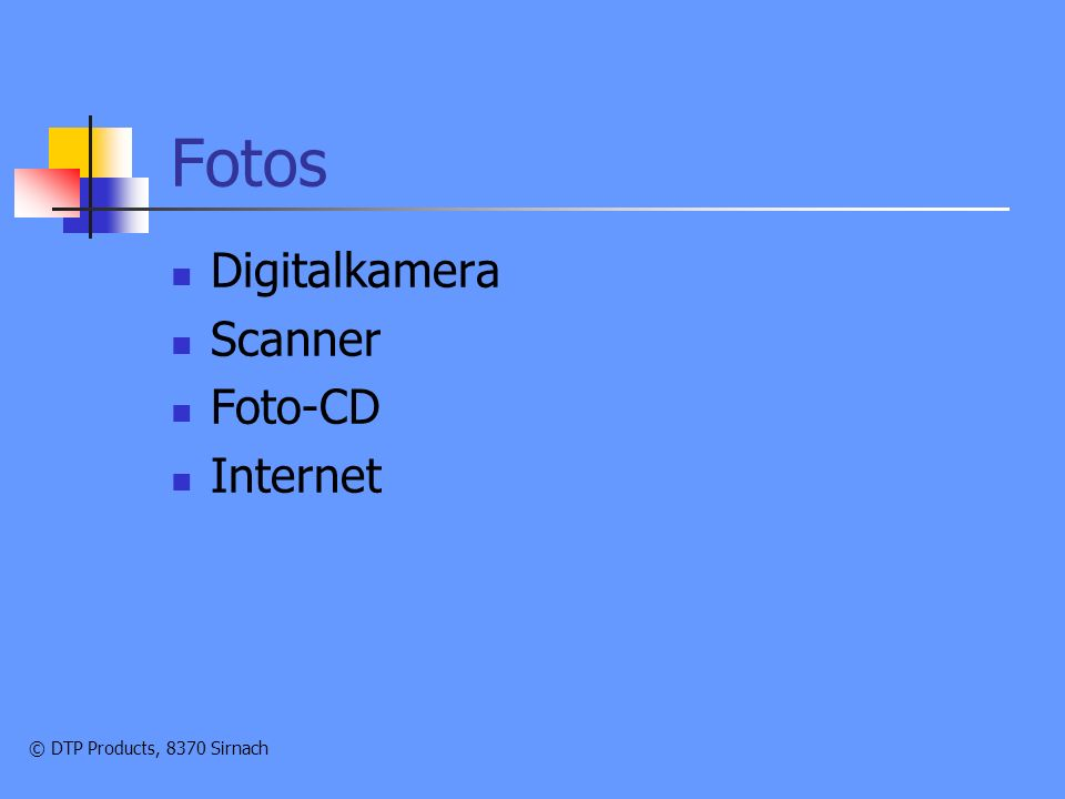 Fotos Digitalkamera Scanner Foto-CD Internet