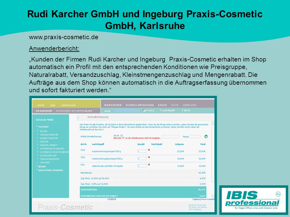Rudi Karcher GmbH und Ingeburg Praxis-Cosmetic GmbH, Karlsruhe
