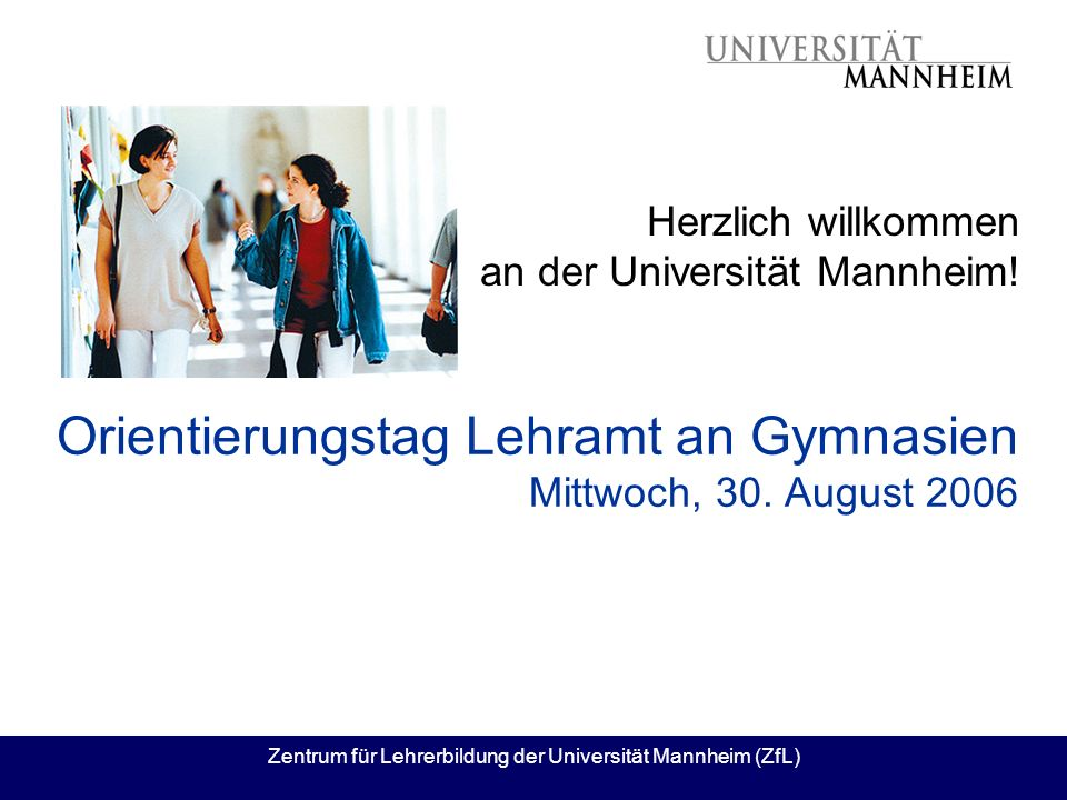 Orientierungstag Lehramt an Gymnasien Mittwoch, 30. August 2006
