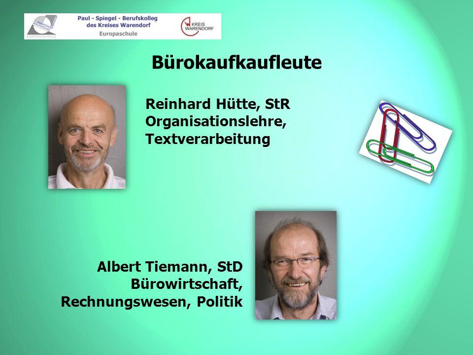 Bürokaufkaufleute Reinhard Hütte, StR Organisationslehre, Textverarbeitung.