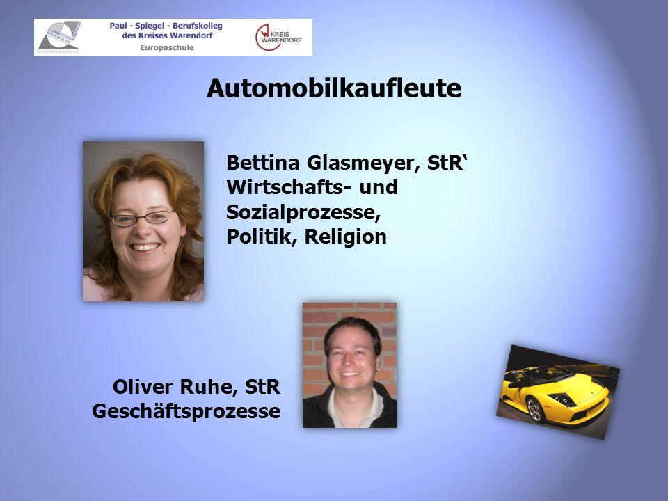 Automobilkaufleute Bettina Glasmeyer, StR' Wirtschafts- und Sozialprozesse, Politik, Religion.