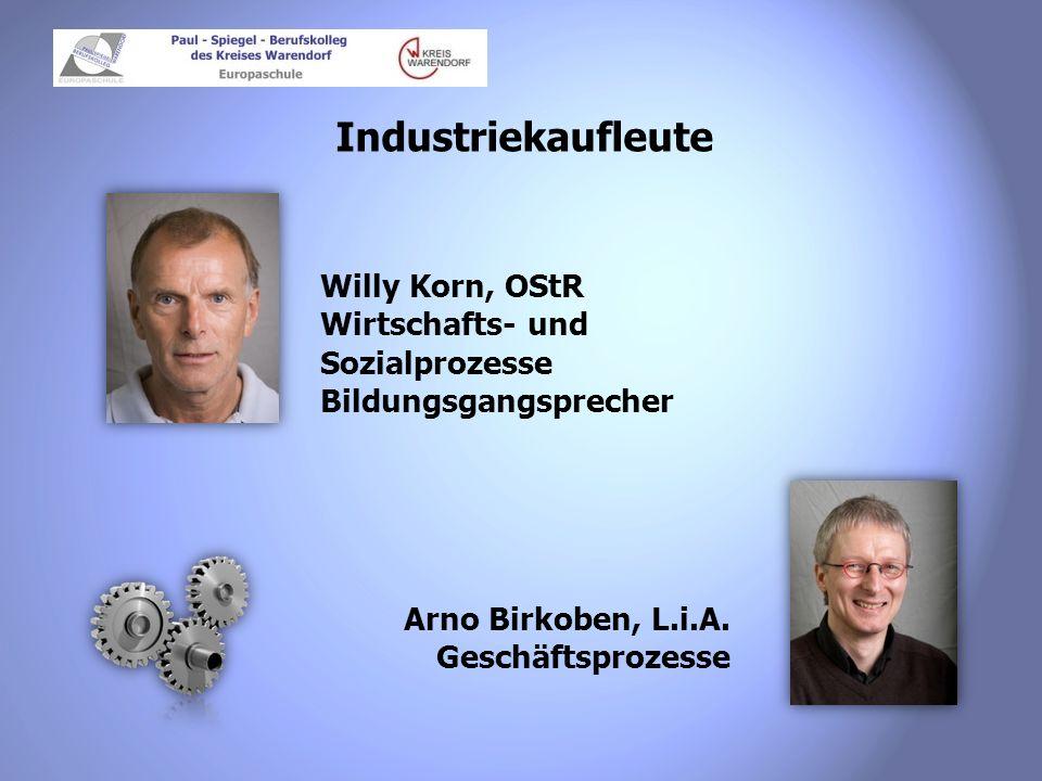 Industriekaufleute Willy Korn, OStR Wirtschafts- und Sozialprozesse Bildungsgangsprecher.