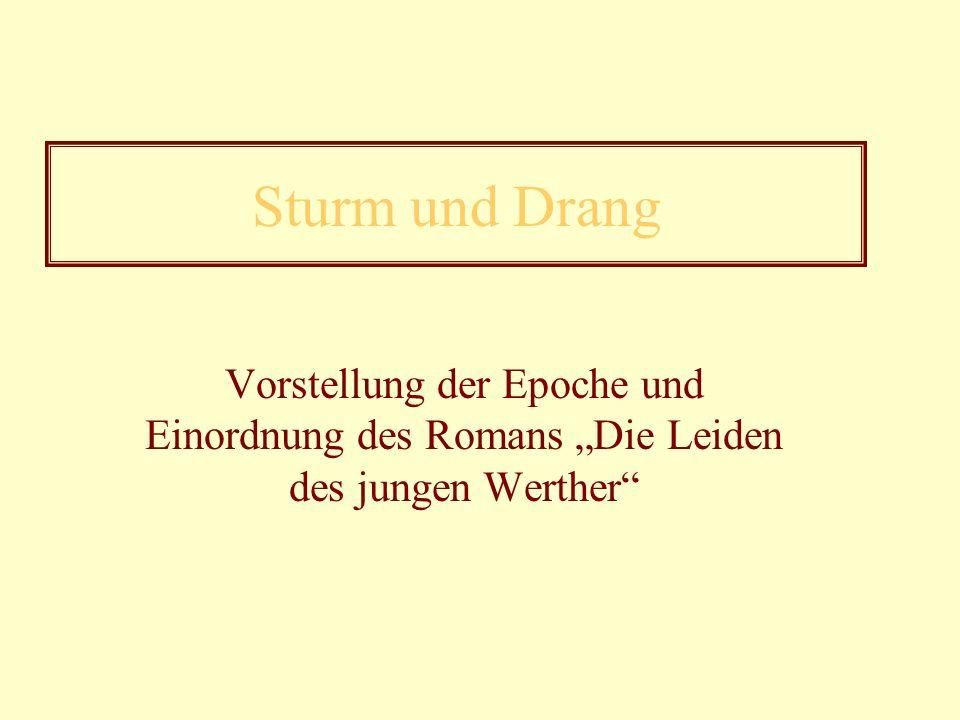 """Sturm und Drang Vorstellung der Epoche und Einordnung des Romans """"Die Leiden des jungen Werther"""