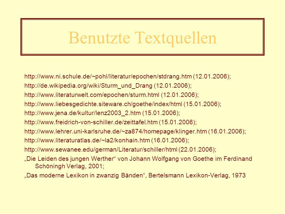 Benutzte Textquellen http://www.ni.schule.de/~pohl/literatur/epochen/stdrang.htm (12.01.2006);