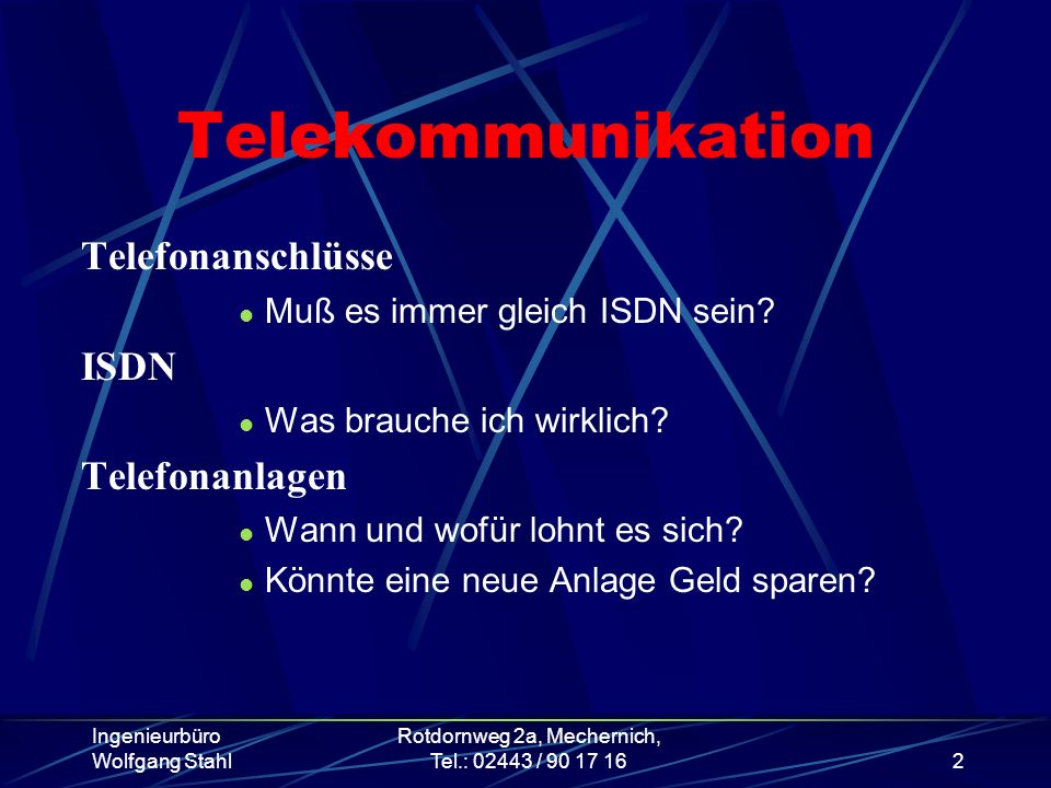 Rotdornweg 2a, Mechernich, Tel.: 02443 / 90 17 16
