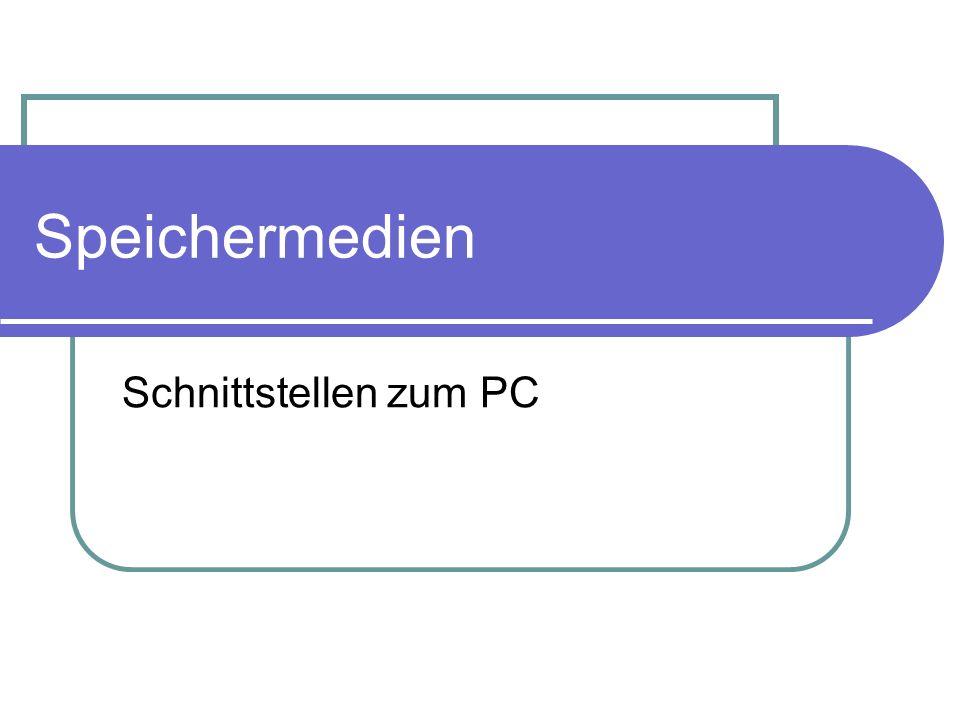 Speichermedien Schnittstellen zum PC