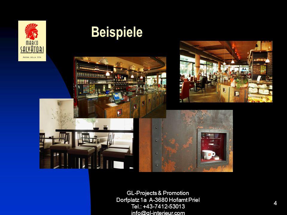 Beispiele GL-Projects & Promotion Dorfplatz 1a A-3680 Hofamt Priel Tel.: +43-7412-53013 info@gl-interieur.com.