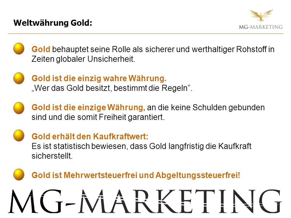 Weltwährung Gold: Gold behauptet seine Rolle als sicherer und werthaltiger Rohstoff in Zeiten globaler Unsicherheit.