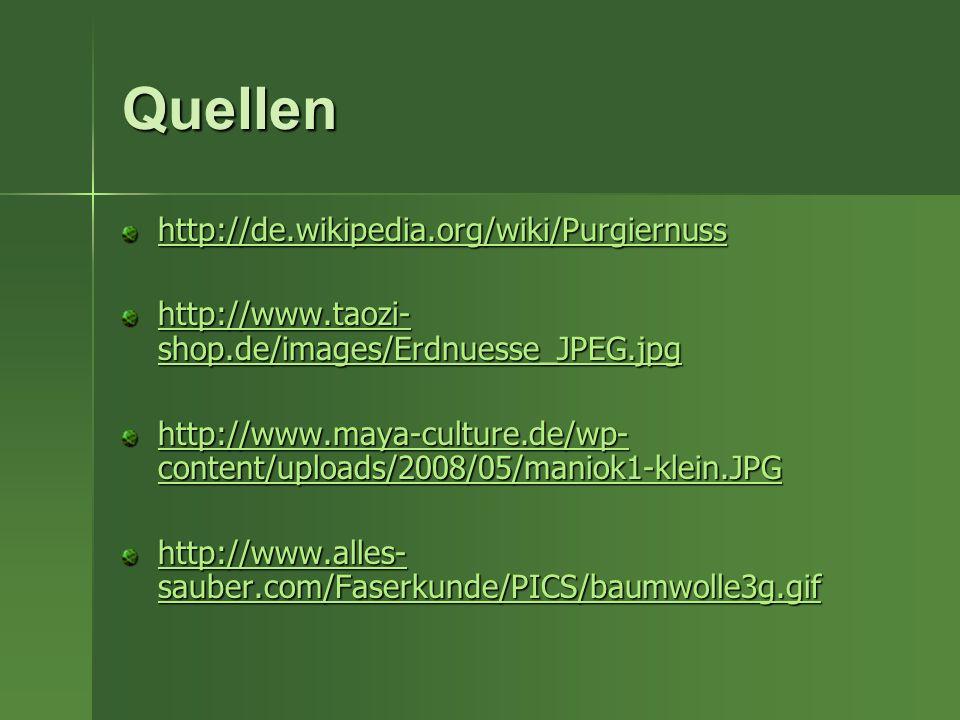 Quellen http://de.wikipedia.org/wiki/Purgiernuss