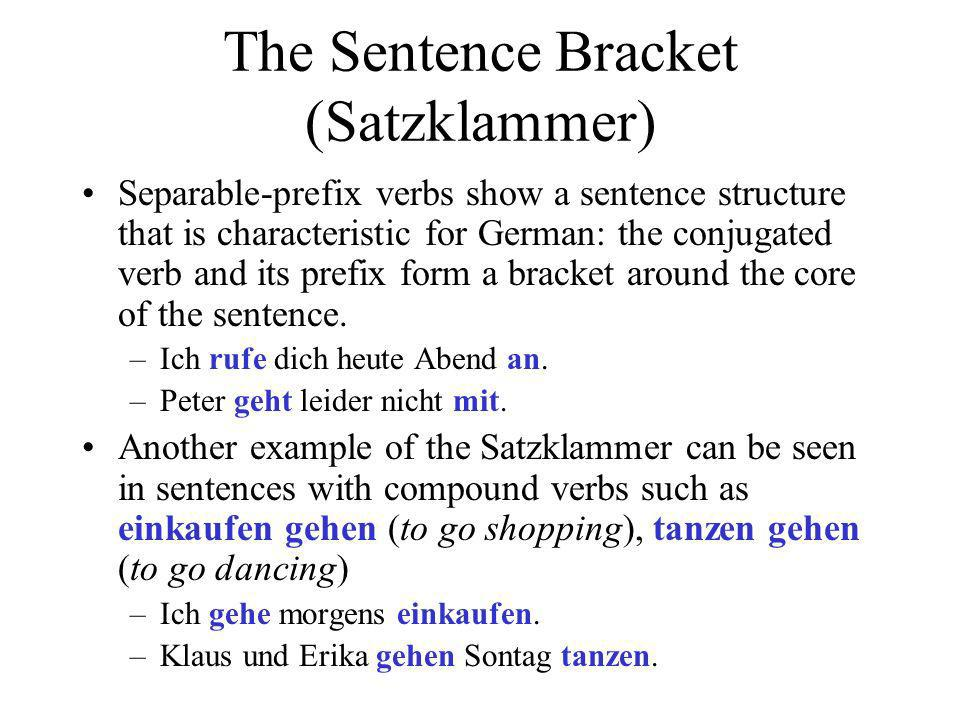 The Sentence Bracket (Satzklammer)