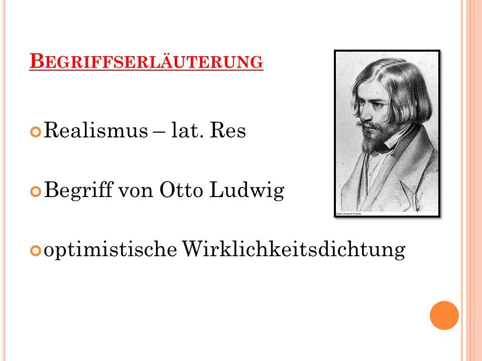 Begriff von Otto Ludwig optimistische Wirklichkeitsdichtung