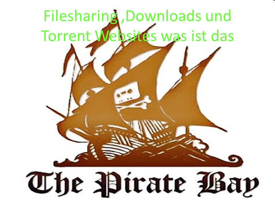 Filesharing ,Downloads und Torrent Websites was ist das