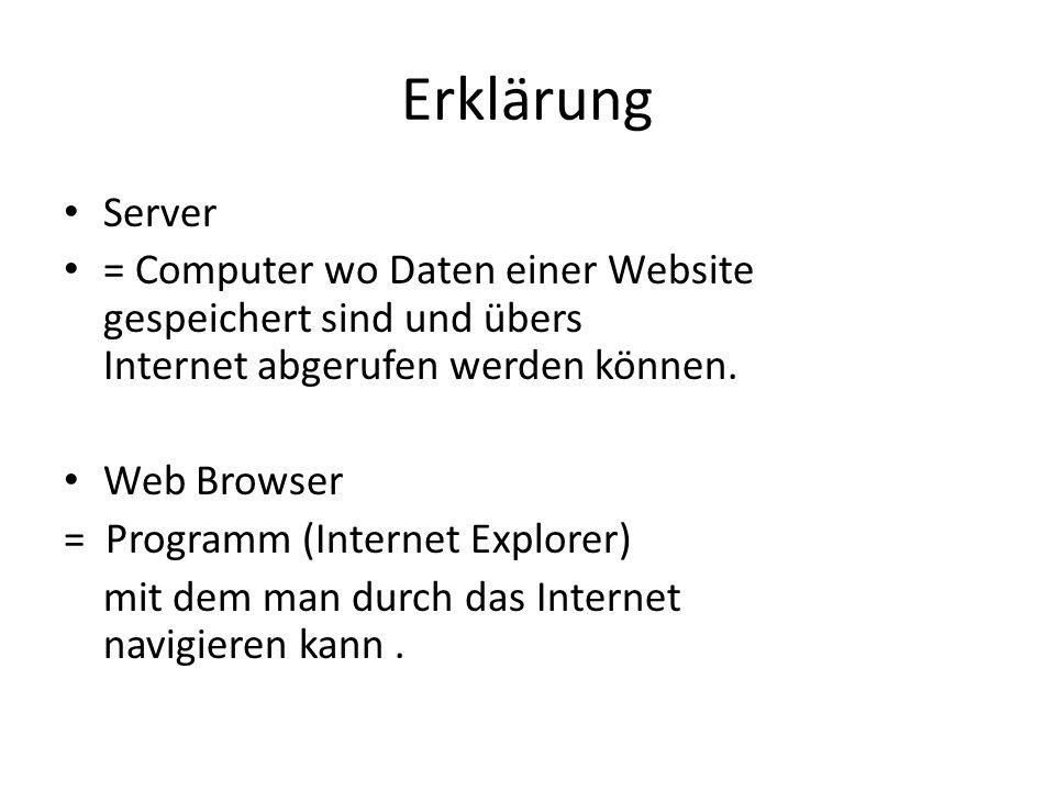 Erklärung Server. = Computer wo Daten einer Website gespeichert sind und übers aaaa aa Internet abgerufen werden können.