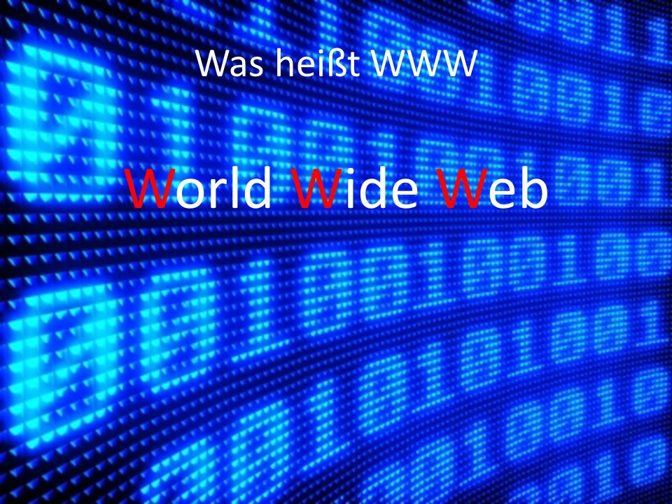Was heißt WWW World Wide Web World Wide Web