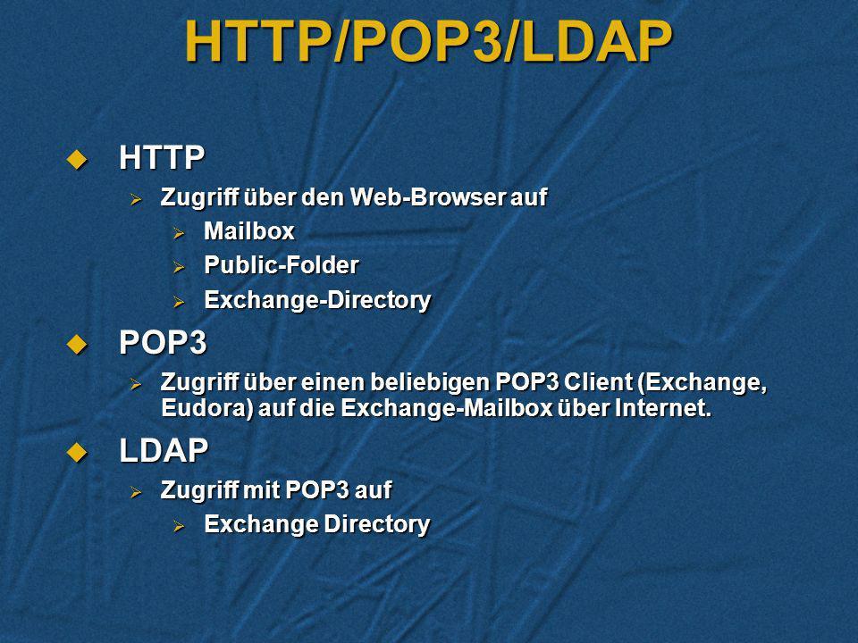 HTTP/POP3/LDAP HTTP POP3 LDAP Zugriff über den Web-Browser auf Mailbox