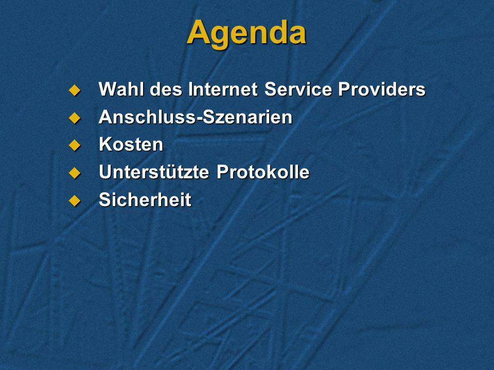 Agenda Wahl des Internet Service Providers Anschluss-Szenarien Kosten