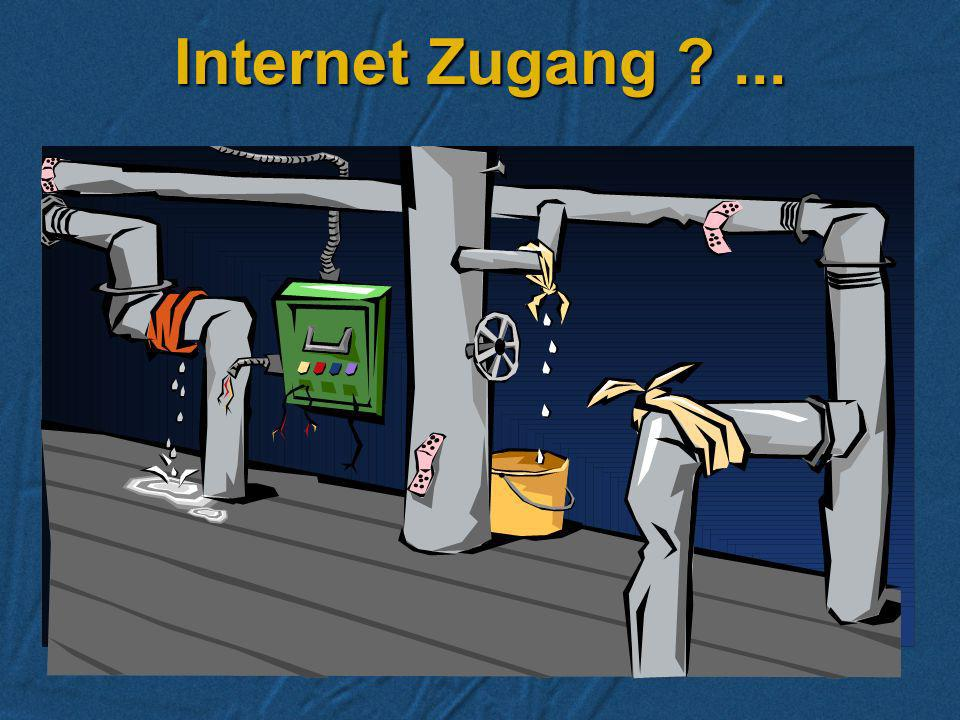 Internet Zugang ...