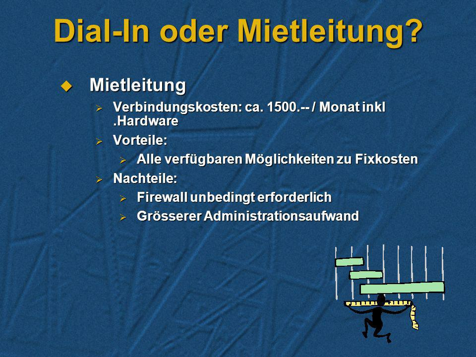 Dial-In oder Mietleitung