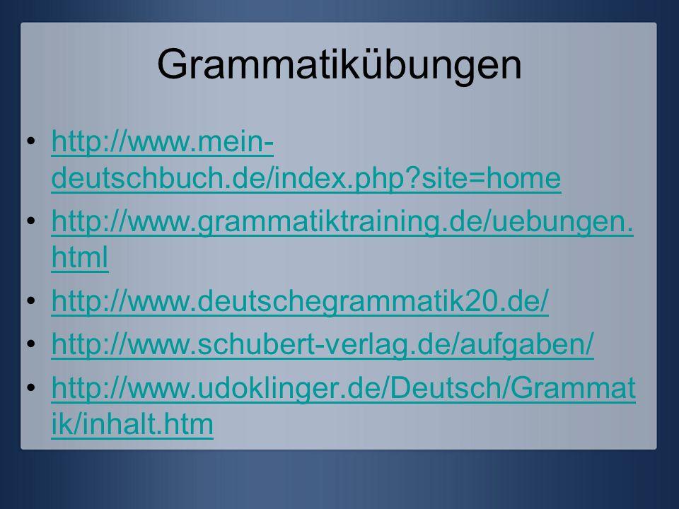 Grammatikübungen http://www.mein-deutschbuch.de/index.php site=home