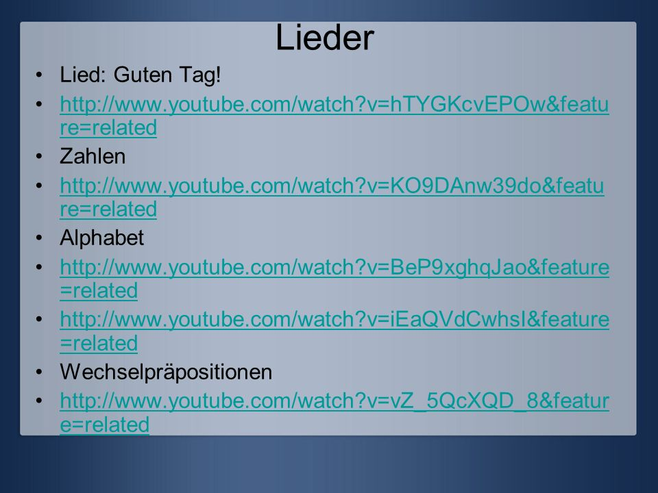Lieder Lied: Guten Tag! http://www.youtube.com/watch v=hTYGKcvEPOw&feature=related. Zahlen.
