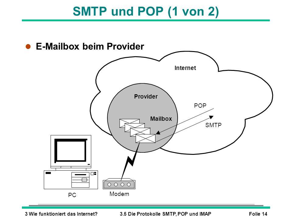 SMTP und POP (1 von 2) E-Mailbox beim Provider Internet Provider POP