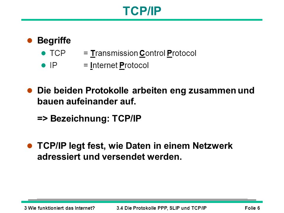 TCP/IP Begriffe. TCP = Transmission Control Protocol. IP = Internet Protocol.