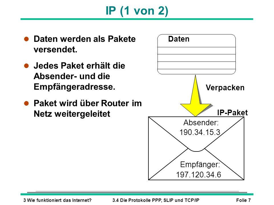IP (1 von 2) Daten werden als Pakete versendet.