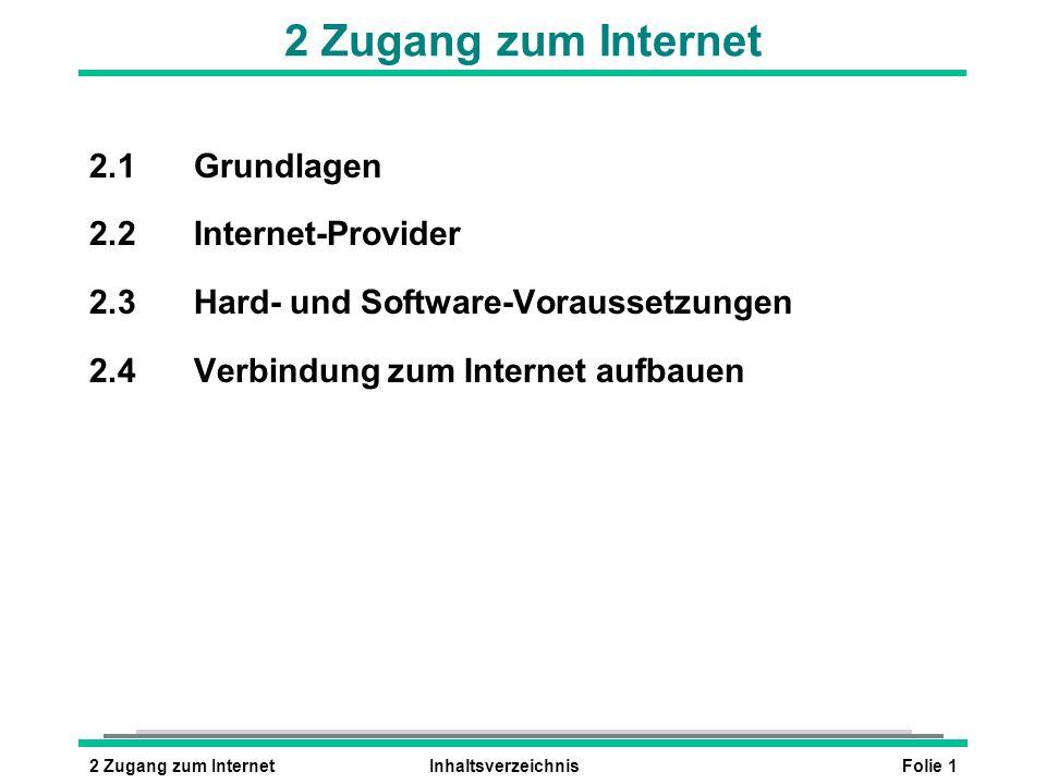 2 Zugang zum Internet 2.1 Grundlagen 2.2 Internet-Provider