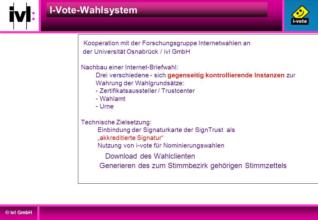I-Vote-Wahlsystem Kooperation mit der Forschungsgruppe Internetwahlen an der Universität Osnabrück / ivl GmbH.