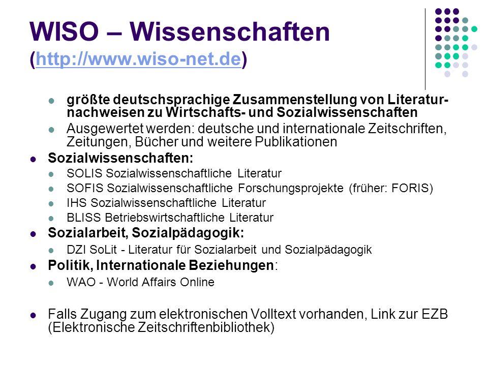 WISO – Wissenschaften (http://www.wiso-net.de)