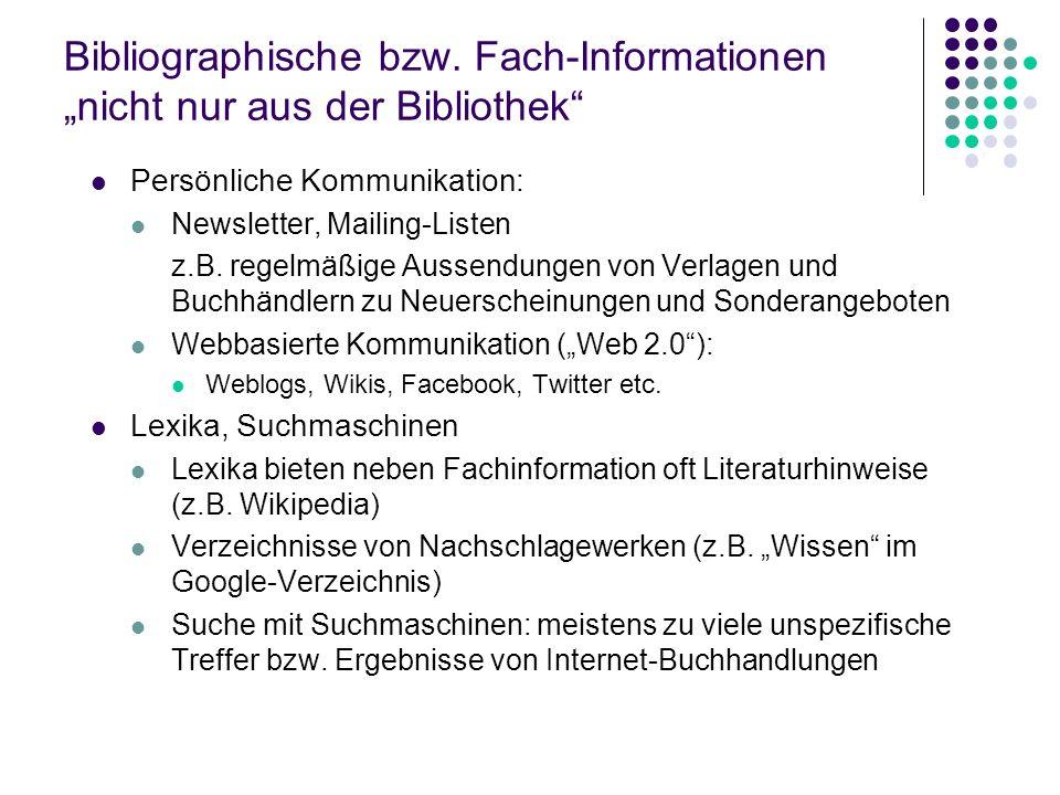 """Bibliographische bzw. Fach-Informationen """"nicht nur aus der Bibliothek"""