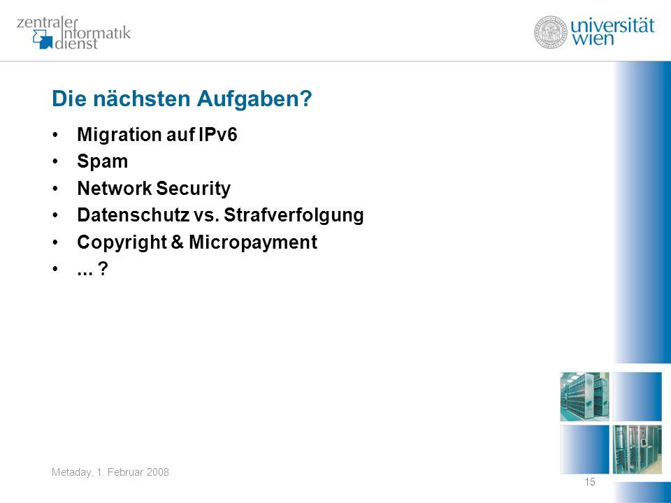 Die nächsten Aufgaben Migration auf IPv6 Spam Network Security