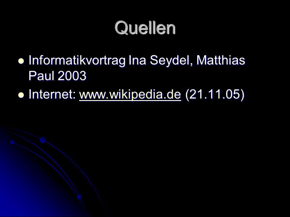 Quellen Informatikvortrag Ina Seydel, Matthias Paul 2003