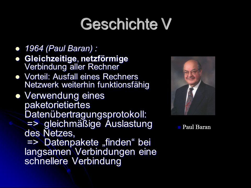 Geschichte V1964 (Paul Baran) : Gleichzeitige, netzförmige Verbindung aller Rechner.