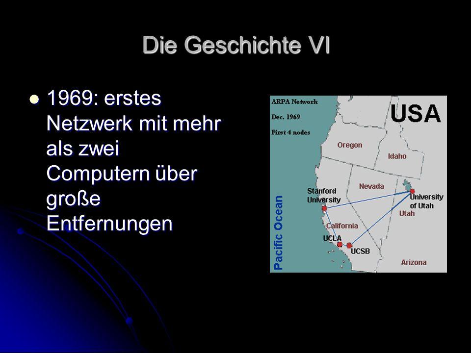 Die Geschichte VI 1969: erstes Netzwerk mit mehr als zwei Computern über große Entfernungen