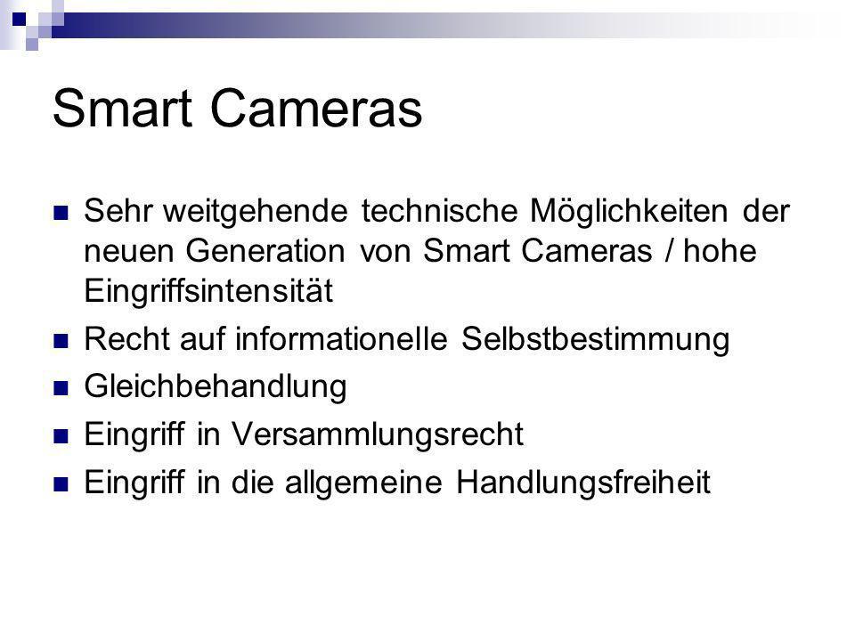 Smart Cameras Sehr weitgehende technische Möglichkeiten der neuen Generation von Smart Cameras / hohe Eingriffsintensität.