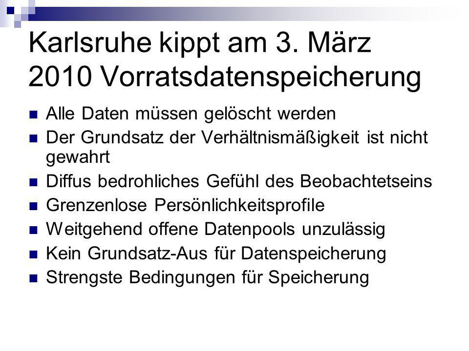 Karlsruhe kippt am 3. März 2010 Vorratsdatenspeicherung