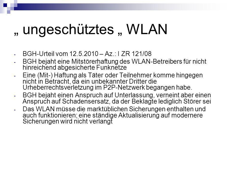""""""" ungeschütztes """" WLAN BGH-Urteil vom 12.5.2010 – Az.: I ZR 121/08"""