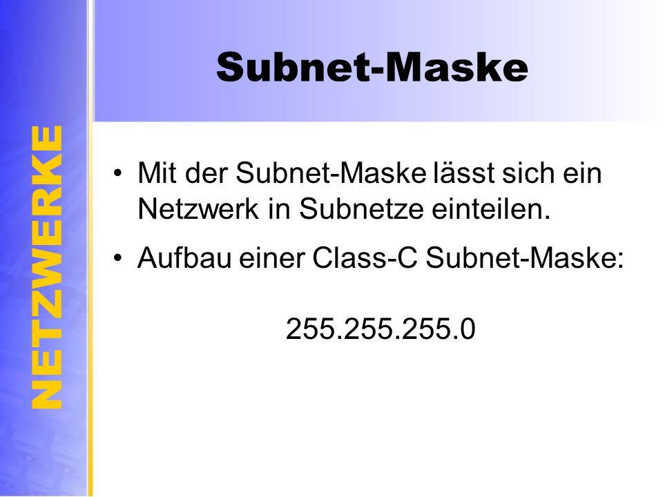 Subnet-Maske Mit der Subnet-Maske lässt sich ein Netzwerk in Subnetze einteilen.