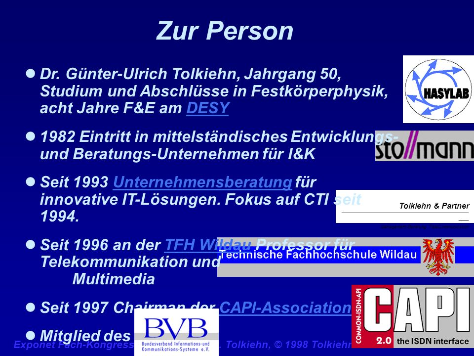 Zur Person Dr. Günter-Ulrich Tolkiehn, Jahrgang 50, Studium und Abschlüsse in Festkörperphysik, acht Jahre F&E am DESY.