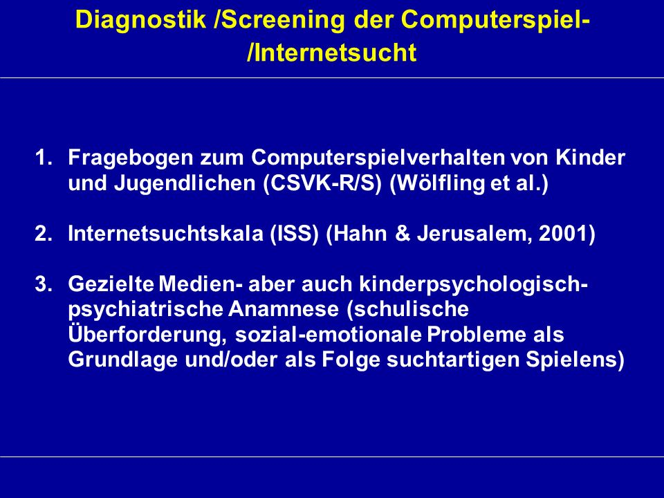 Diagnostik /Screening der Computerspiel-/Internetsucht